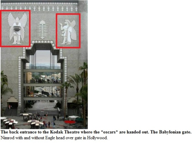 The back entrance to the Kodak Theatre Where the Oscars are handed out. Tha Babylonian Gate. Nimrod with and whithout Eagle head over the Gate in Hollywood