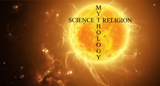 Reconciling Mythology - Science - Religion